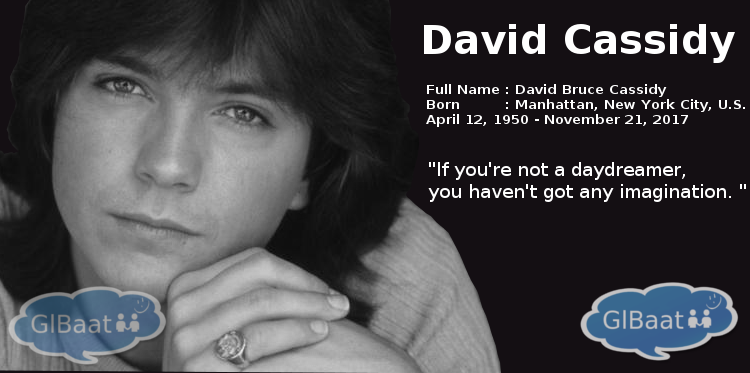 Celebrities who Passed away in 2017 About David Cassidy Quote