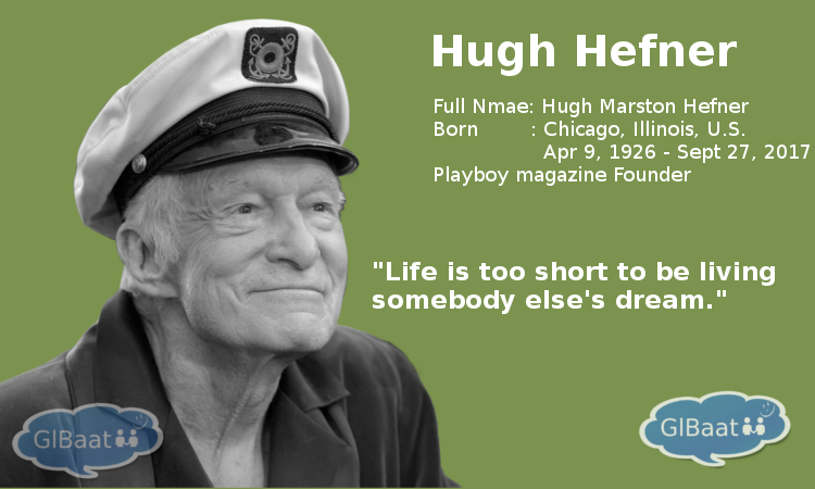 Celebrities who Passed away in 2017 About Hugh Hefner Quote