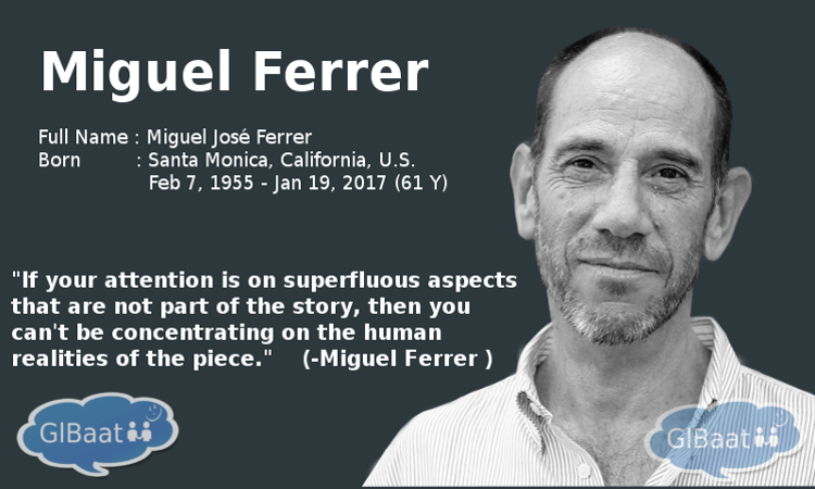 Celebrities who Passed away in 2017 About Miguel Ferrer Quote